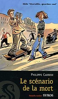 Marseille, quartiers sud, Tome 3 : Le scénario de la mort par Philippe Carrese