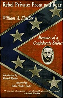 Rebel Private: Front and Rear: Memoirs of a Confederate Soldier