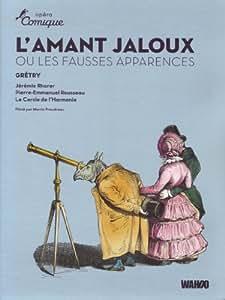 Gretry: L'Amant Jaloux