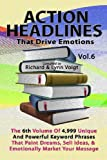 ACTION HEADLINES That Drive Emotions - Volume 6, Richard & Lynn Voigt, 1468042815