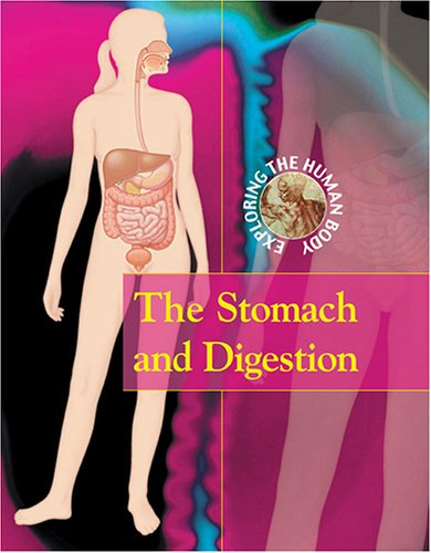 The Stomach and Digestion (Exploring the Human Body)