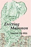 Erecting Mammon, Susannah Wilds, 0595303293