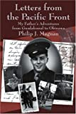 Letters from the Pacific Front, Philip J. Magnan, 0595249361