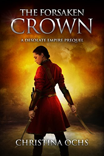 The Forsaken Crown (The Desolate Empire Book 0) by [Ochs, Christina]