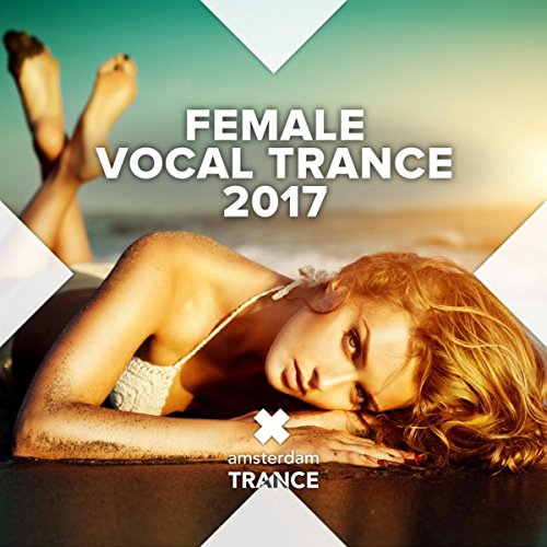 Various Artists - Female Vocal Trance 2017 (2017) [WEB FLAC] Download