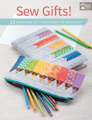 Sew Gifts!: 25 Handmade Gift Ideas from Top Designers by Martingale