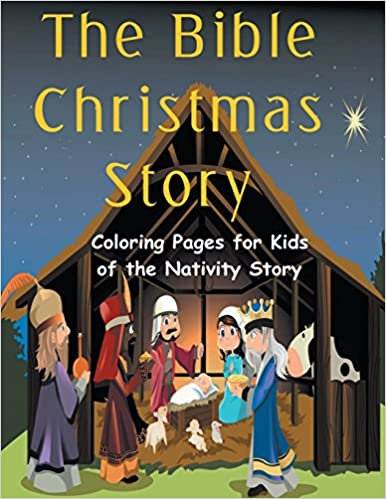 buy the bible christmas story coloring pages for kids of the nativity story book online at low prices in india the bible christmas story coloring pages