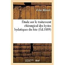 Étude Sur Le Traitement Chirurgical Des Kystes Hydatiques Du Foie
