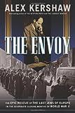 The Envoy, Alex Kershaw, 0306815575