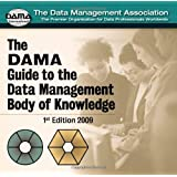 The Dama Guide to the Data Management Body of Knowledge