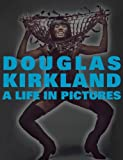 img - for A Life in Pictures: The Douglas Kirkland Monograph book / textbook / text book