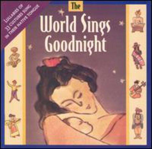 World Sings Goodnight: World Lullabies / Various
