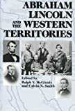 Abraham Lincoln and the Western Territories, Calvin N. Smith, 0830412476