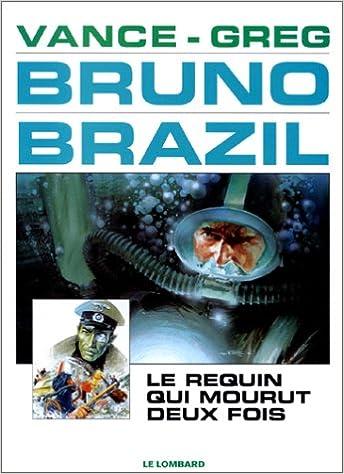 Livre gratuits en ligne Bruno Brazil, tome 1 : Le Requin qui mourut deux fois pdf