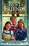 Best of Friends, Susan Walley, 0890844860