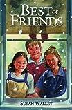 Best of Friends, Susan Walley, 0890844860