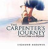The Carpenter's Journey, Sigmund Brouwer, 1404101144