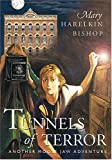Tunnels of Terror, Mary Harelkin Bishop, 1550501933