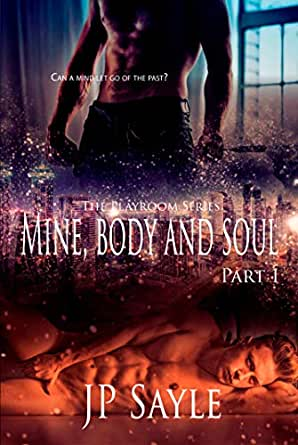 Mine, Body and Soul: Part One (The Playroom Book 1) (English ...