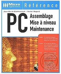 PC. Assemblage, mise à niveau, maintenance, dépannage, avec CD-ROM