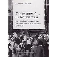 «Es war einmal... im Dritten Reich»: Die Märchenfilmproduktion für den nationalsozialistischen Unterricht