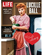LIFE Lucille Ball: Her Life, Love and Legacy