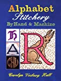 img - for Alphabet Stitchery by Hand and Machine (Creative Machine Arts) book / textbook / text book