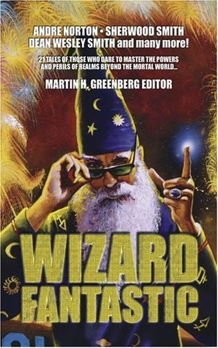 Wizard Fantastic Andre Norton, Martin Greenberg, Jane Yolen and Tanya Huff