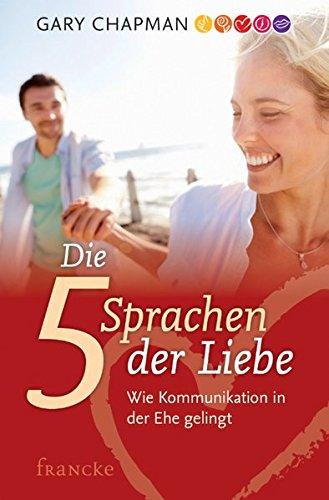 Gary Chapman Die 5 Sprachen Liebe zeigen