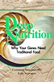 Deep Nutrition, Catherine Shanahan and Luke Shanahan, 0615228380