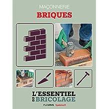 Maçonnerie : Briques (L'essentiel du bricolage) (French Edition)