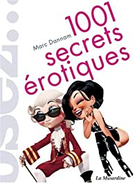 1001 Secrets érotiques par Marc Dannam