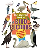 The Amazing Book of Bird Records, Samuel G. Woods, 1567113699