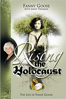 Rising From the Holocaust: The Life of Fanny Goose by Fanny Goose (2008-02-02)