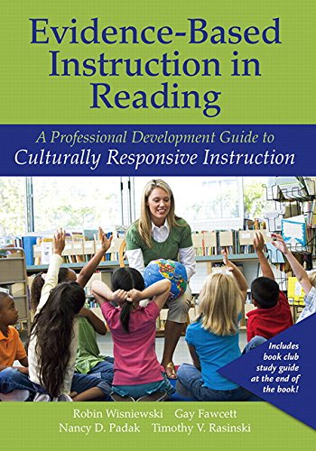 Evidence-Based Instruction in Reading: A Professional Development Guide to Culturally Responsive Instruction (Rasinski Series)