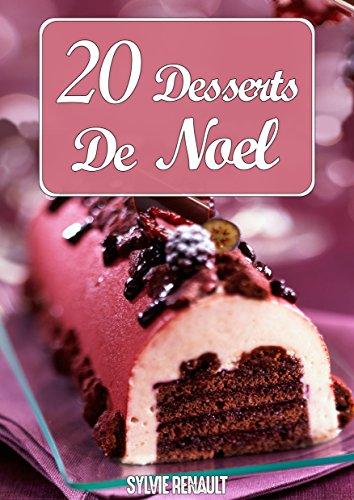 20 Desserts De Noël : Recettes Simples et Faciles à Réaliser Pour les Fêtes de Fin d'Année
