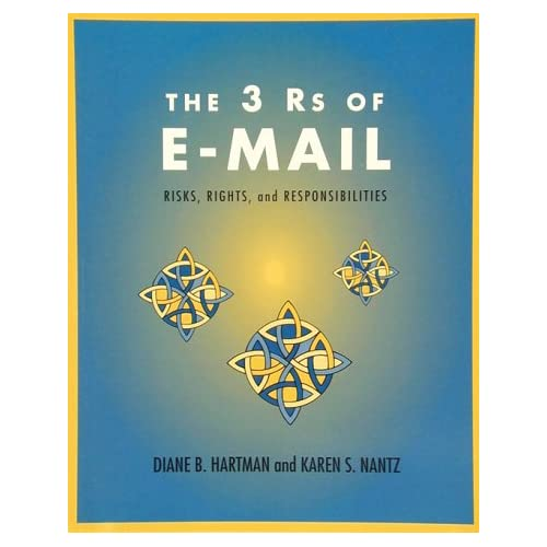 The 3 Rs of E-Mail: Risks, Rights and Responsibilities (Crisp Professional Series) Diane B. Hartman