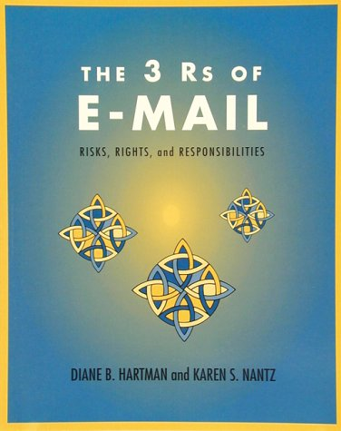 The 3 Rs of E-Mail: Risks, Rights and Responsibilities (Crisp Professional Series)