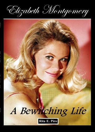 Elizabeth Montgomery  A Bewitching Life