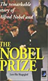 The Remarkable Story of Alfred Nobel and the Nobel Prize, Lars-Ake Skagegard, 9170051933