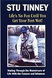 Life's No Fun until You Get Your Feet Wet, Stu Tinney, 1884532713