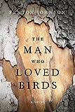 The Man Who Loved Birds: A Novel (Kentucky Voices)