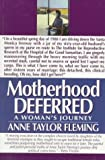 Motherhood Deferred, Anne Taylor Fleming, 0449983641