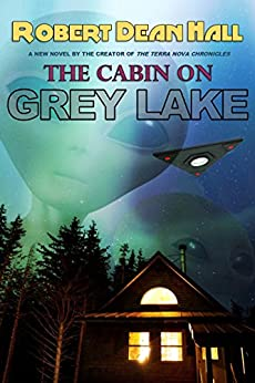 The Cabin on Grey Lake by [Hall, Robert Dean]