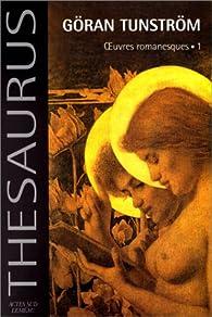 Thesaurus goran tunstrom - oeuvres romanesques.1 par Göran Tunström