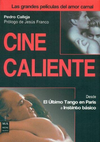 Descargar Libro Cine Caliente. Las Grandes Películas Del Amor Carnal Pedro Calleja