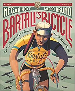 Bartali's Bicycle: The True Story of Gino Bartali, Italy's Secret Hero: Hoyt,  Megan, Bruno, Iacopo: 9780062908117: Amazon.com: Books