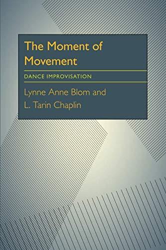 The Moment of Movement: Dance Improvisation