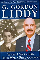 When I Was a Kid, This Was a Free Country by G. Gordon Liddy (2002-09-01)