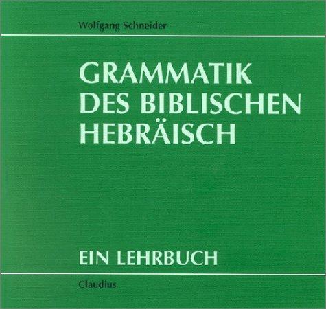 Grammatik des biblischen Hebräisch Taschenbuch – Februar 2007 Wolfgang Schneider Claudius 3532711516 Sonstiges